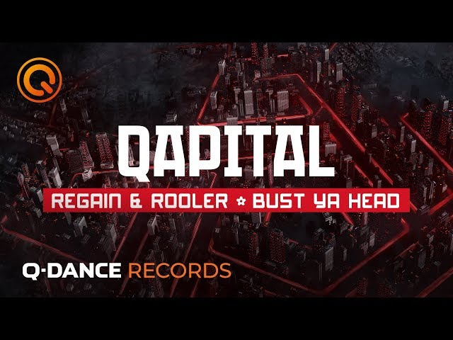 QAPITAL 2019 | Regain & Rooler - Bust Ya Head