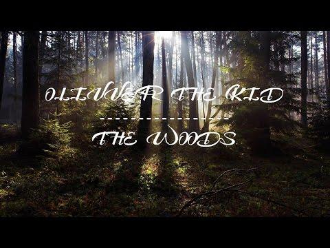[LYRICS] Olivver The Kid - The Woods