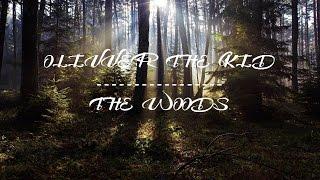 [LYRICS] Olivver The Kid - The Woods Mp3