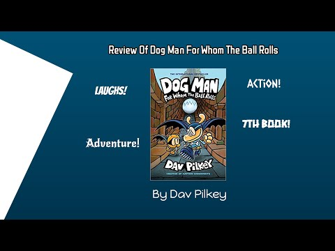 children's-book-review:-dog-man,-for-whom-the-ball-rolls-by-dav-pilkey-(captain-underpants)