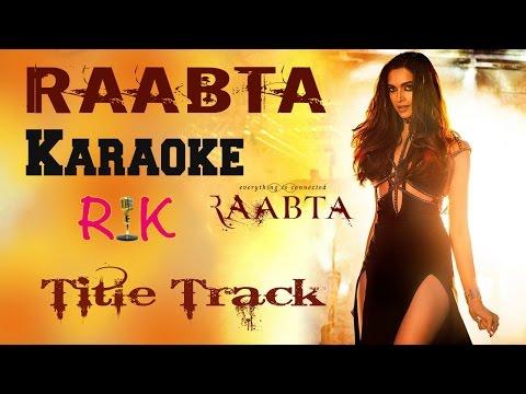 Raabta | Karaoke | Title Track | Arijit Singh