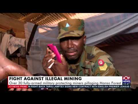 Over 30 fully-armed military protecting miners pillaging Manso Forest -  JoyNews Prime (18-1-21)