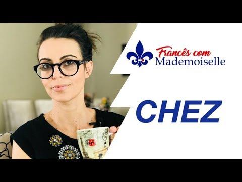 CHEZ | Onde e como usar o CHEZ em francês