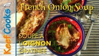 French Onion Soup | Soupe à l'Oignon Gratinée