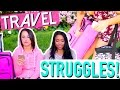 Travel Struggles EVERYONE Knows!