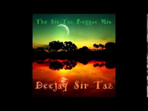The Sir Ta2 Reggae Mix - Deejay Sir Ta2