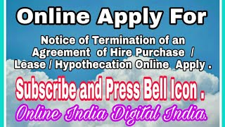 Notice of Termination of an Agreement  of Hire Purchase  / Lease / Hypothecation by kapil Talreja.