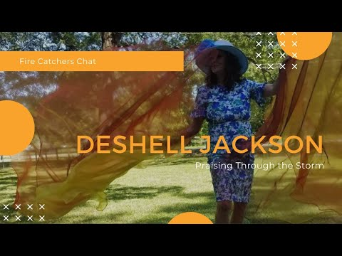 Fire Catchers Chat - Deshell Jackson, Praising Through the Storm
