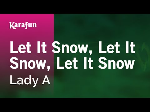 Karaoke Let It Snow, Let It Snow, Let It Snow - Lady Antebellum *