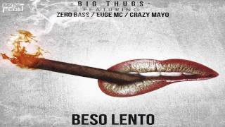 Beso Lento   Big Thugs   Euge Mc  Zero Bass  Crazy Mayo Mexican Flow Records