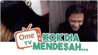 Kok Dia Mendesah, Akkkhhhhh! - Ome TV #7