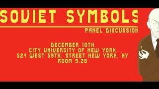 Soviet Symbols After the Soviets -- Panel Discussion