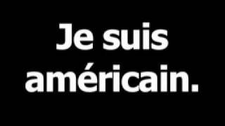 French phrase for I am American is Je suis américain