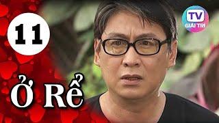 Ở Rể - Tập 11   Phim Hay Việt Nam 2019