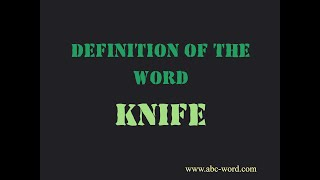 """Definition of the word """"Knife"""""""