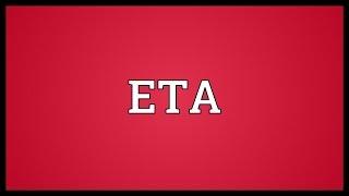 ETA Meaning