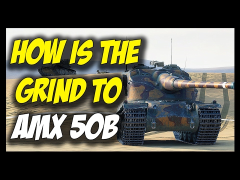 ► How is The Grind To AMX 50B? - World of Tanks AMX 50 100, 50 120 and AMX 50B Gameplay