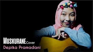 Muskurane Cover - Depika Pramadani