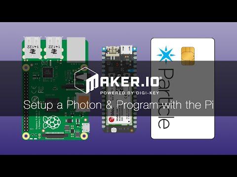 How to Setup a Photon and Program with the Pi – Maker.io Tutorial   Digi-Key Electronics