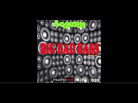 Dj Agustin - Big Bad Bass
