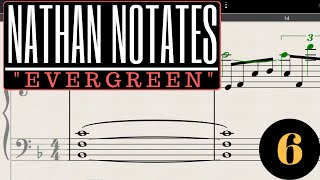 "Nathan Notates ""Evergreen"" #6 - An Interlude and a Gentleman"