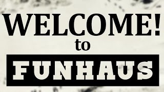 One of Funhaus's most viewed videos: Welcome to Funhaus