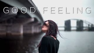'Good Feeling' | Relaxing Chillout Music Mix