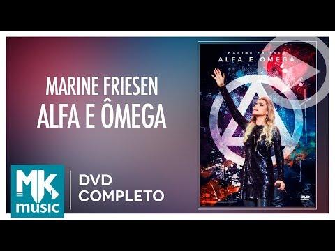 Alfa e Ômega - Marine Friesen (DVD COMPLETO)
