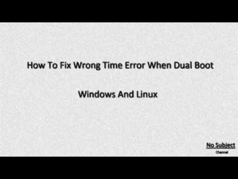 How to fix wrong time error when dual boot windows and linux