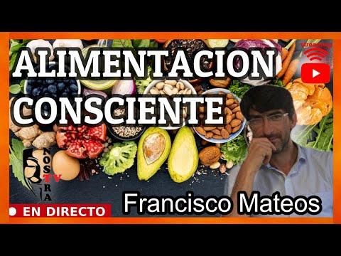 ALIMENTACIÓN CONSCIENTE  - Con Francisco Mateos