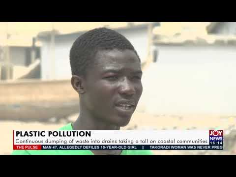 Continuous dumping of waste into drains taking a toll on coastal communities - JoyNews (23-9-21)