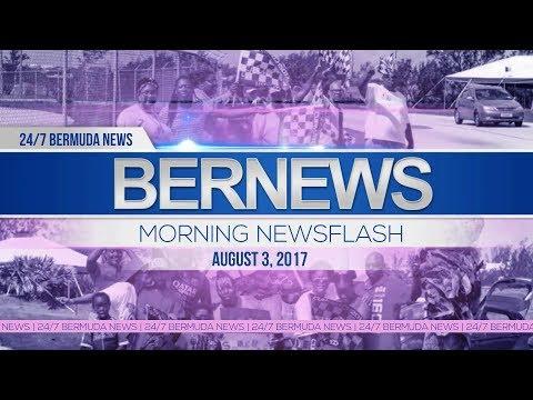 Bernews Morning Newsflash For Thurs, August 3, 2017