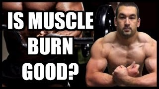 """Feel The Burn"" - Is Muscle Burn Good Or Bad For Growth?"