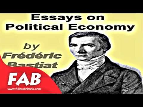 Essays on Political Economy Full Audiobook  by Frédéric BASTIAT by Political Science