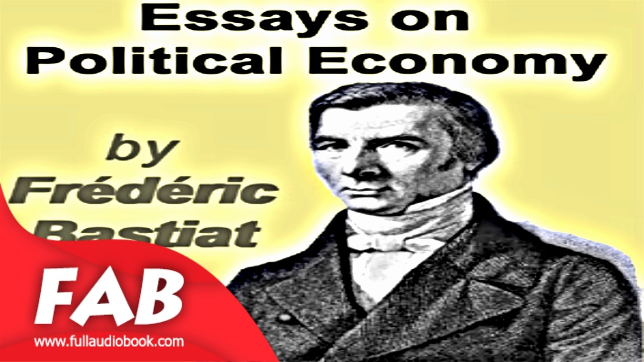 essays on political economy full audiobook by frédéric bastiat by  essays on political economy full audiobook by frédéric bastiat by political science