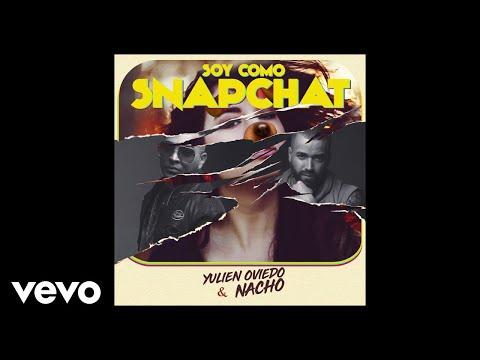 Yulien Oviedo, Nacho – Soy Como Snapchat (Audio)