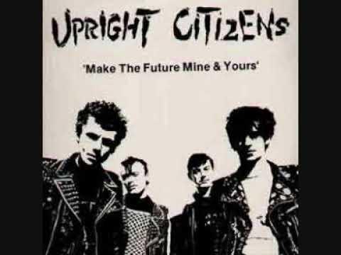 Upright Citizens - Make The Future Mine & Yours - Full Album - 1983