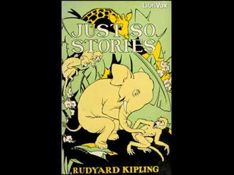 Just So Stories (version 3) by Rudyard KIPLING read by Various | Full Audio Book