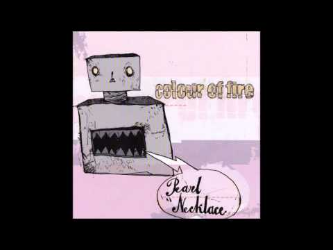 Colour of Fire - Pearl Necklace (2004 Full album)