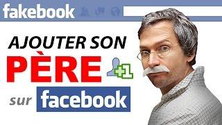 J'ai accepte mon pere sur Facebook