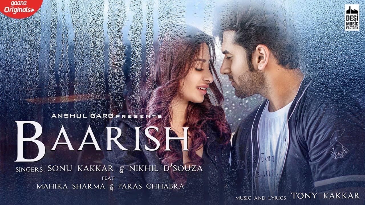 BAARISH - Mahira Sharma & Paras Chhabra | Sonu Kakkar | Nikhil D'Souza | Tony Kakkar | Anshul Ga