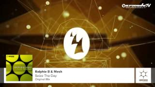 Ralphie B & Mesh - Seize The Day (Original Mix)