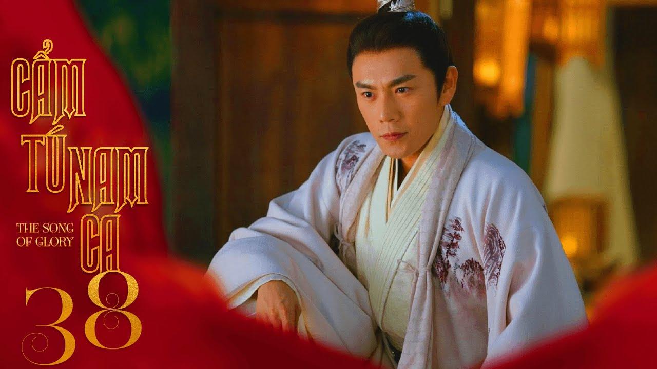 CẨM TÚ NAM CA – Tập 38 [LỒNG TIẾNG] LÝ THẤM TẦN HẠO  Phim Bom Tấn Kiếm Hiệp Cổ trang Trung Quốc 2020