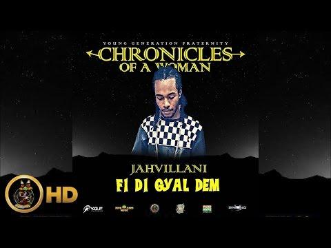 Jahvillani - Fi Di Gyal Dem (Chronicles Of A Woman) [Official Lyric Video HD]