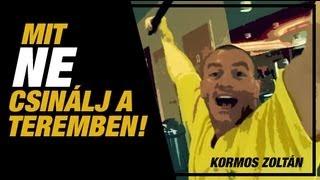 Gyakori edzés hibák, azaz mit NE csinálj az edzésen, by Kormos Zoli!