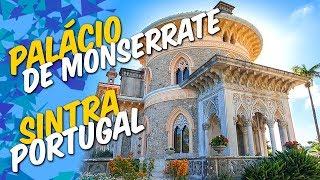 MONSERRATE, Sintra - Jardins e Palácio