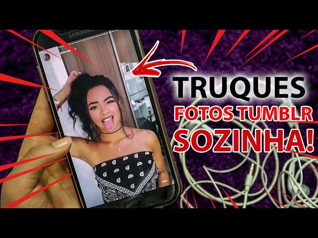 TRUQUES PRA FAZER FOTOS TUMBLR SOZINHA EM CASA COM CELULAR!!