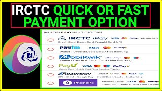 IRCTC FAST PAYMENT OPTION FOR TICKETS BOOKING ON IRCTC WEBSITE OR RAIL CONNECT APP