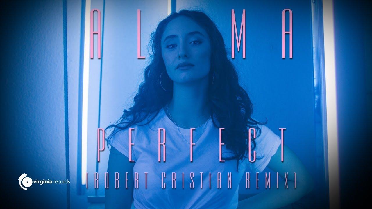 ALMA - Perfect (Robert Cristian Remix)