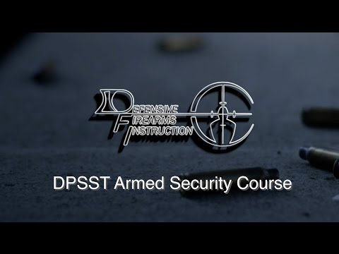 DPSST Armed Security Course - DFI - YouTube